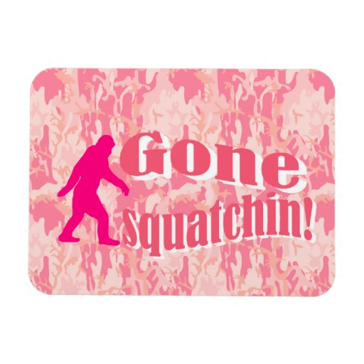 Gone Squatching on pink camouflage Magnets