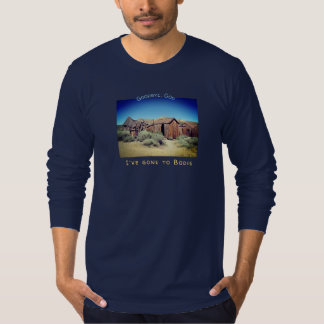 Gone to Bodie T-Shirt