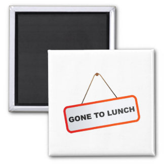 Gone to Lunch Magnet