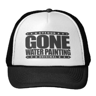 GONE WATER PAINTING - A Skilled Watercolor Painter Cap