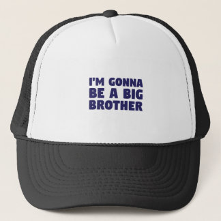 Gonna Be A Big Brother Trucker Hat