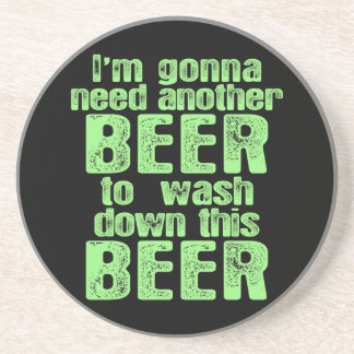 Gonna Need Another Beer Drink Coasters