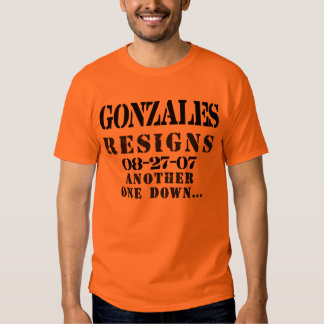 GONZALES RESIGNS SHIRTS