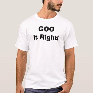GOO It Right! T-Shirt