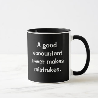 Good Accountant Never Makes Mistrakes... Mug