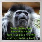Good, Better, Best,Never Let it Rest! Poster