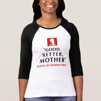 GOOD, BETTER, MOTHER T-Shirt