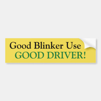 Good Blinker Use = Good Driver sticker