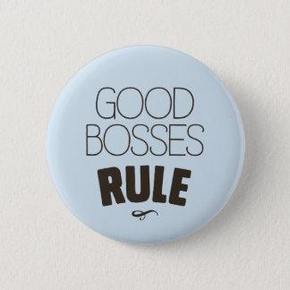 Good Bosses Rule – Dark Brown Type 6 Cm Round Badge