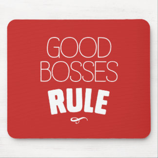 Good Bosses Rule Mouse Pad – White Type