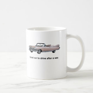 Good Car to Drive After a War Coffee Mug