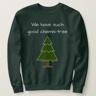 Good Chemis-tree Pun Sweatshirt