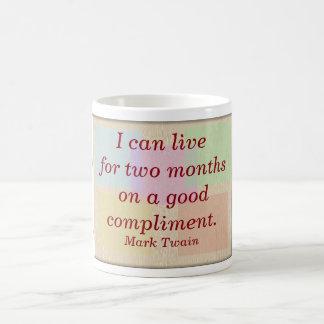Good compliment - Mark Twain quote mug