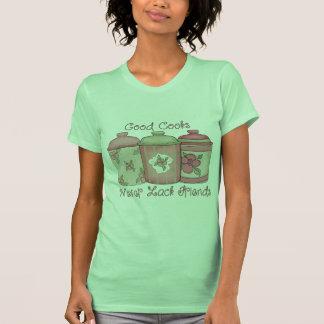 Good Cooks Never Lack Friends T Shirt