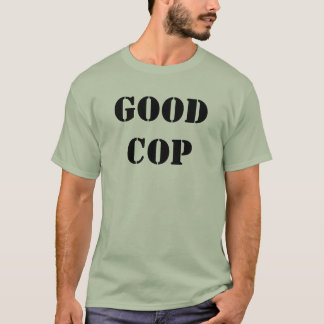 Good Cop Front and Bad Cop Back T-Shirt