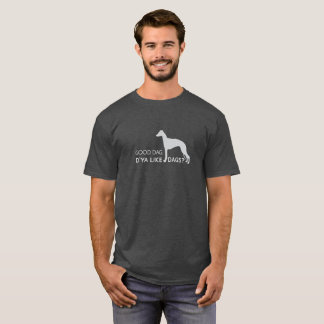 Good Dag, Do You Like Dogs? T-Shirt