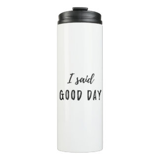 Good Day Thermal Tumbler