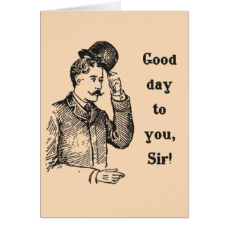 """""""Good Day To You, Sir!"""" vintage gent greeting card"""