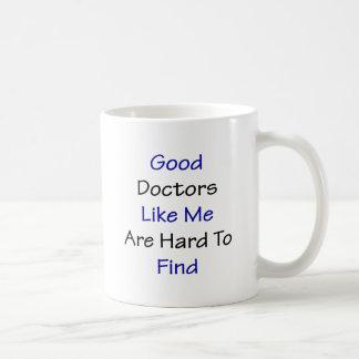Good Doctors Like Me Are Hard To Find Coffee Mug
