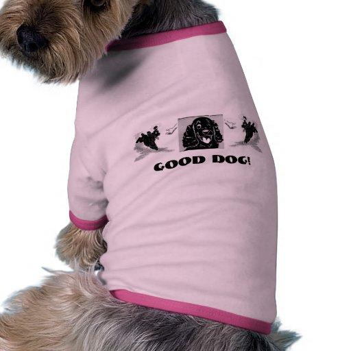 Good Dog ! Dog T-shirt