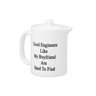 Good Engineers Like My Boyfriend Are Hard To Find.