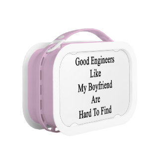 Good Engineers Like My Boyfriend Are Hard To Find. Lunch Box