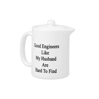 Good Engineers Like My Husband Are Hard To Find