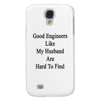 Good Engineers Like My Husband Are Hard To Find Galaxy S4 Covers