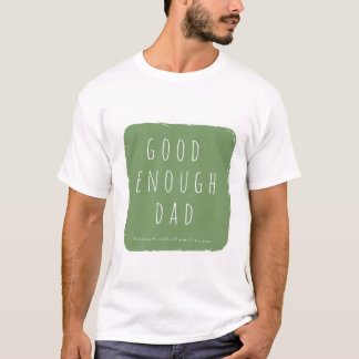 Good Enough Dad T-Shirt