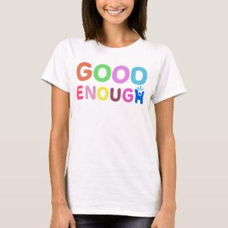 Good Enough - Happy-Me T-Shirt