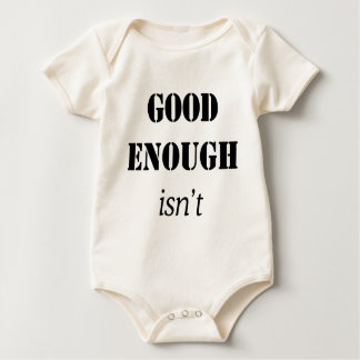 GOOD ENOUGH ISN'T BABY BODYSUIT