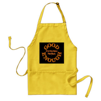 """Good Enough – It's the New Perfect"" Apron"
