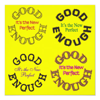 Good Enough - It's the New Perfect - Calling Cards 13 Cm X 13 Cm Square Invitation Card