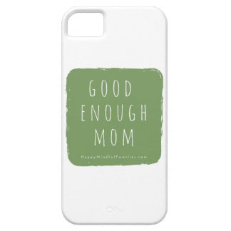 Good Enough Mom I-Phone Case iPhone 5 Covers