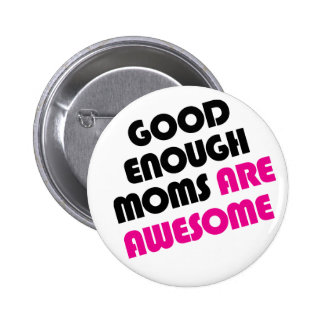 Good enough moms are awesome pin