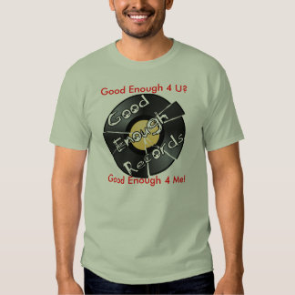 Good Enough Records Tshirt