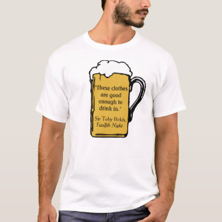 Good Enough To Drink In T-Shirt