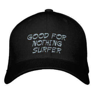 GOOD FOR NOTHING SURFER EMBROIDERED HAT