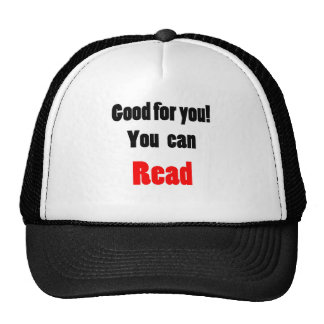 Good For You! You Can Read Cap