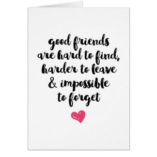 Good Friends are hard to find greeting card