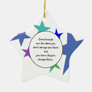 Good friends are like stars Fun Friendship Quote Ceramic Star Decoration