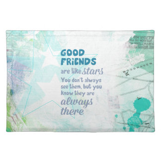 Good Friends are Like Stars Placemat