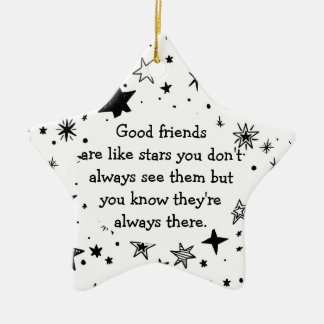 Good Friends are Like Stars Quote Ceramic Ornament