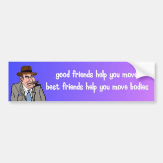 good friends help you move bumper sticker