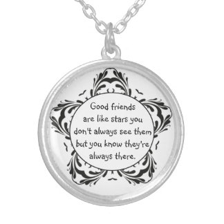 Good Friends Like Stars Always There Quote Round Pendant Necklace