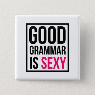 Good Grammar is Sexy 15 Cm Square Badge