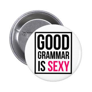 Good Grammar is Sexy 6 Cm Round Badge