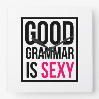 Good Grammar is Sexy Square Wall Clock