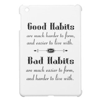 Good Habits Bad Habits iPad Mini Cases