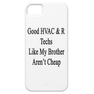 Good HVAC R Techs Like My Brother Aren't Cheap iPhone 5 Cover